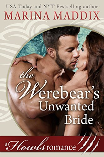 The Werebear's Unwanted Bride (A Paranormal BBW Shifter Romance) (Howls Romance) by [Maddix, Marina]