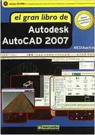 El Gran Libro de Autocad 2007: Amazon.es: MEDIAactive: Libros