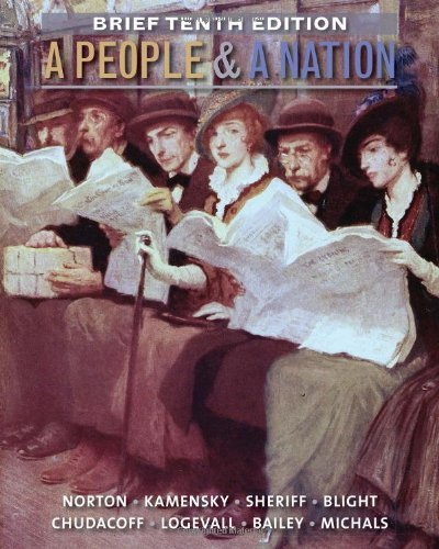 By Mary Beth Norton A People and a Nation: A History of the United States, Brief 10th Edition (10th Tenth Edition) [Paperback] ebook