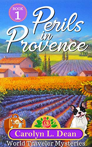 PERILS IN PROVENCE: A World Travel Cozy Mystery (book 1) by [Dean, Carolyn L.]