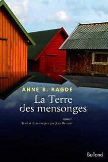 La terre des mensonges : [1], Ragde, Anne Birkenfelt