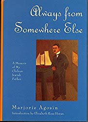 Always from Somewhere Else: A Memoir of My Chilean Jewish Father (The Helen Rose Scheuer Jewish Women's Series)