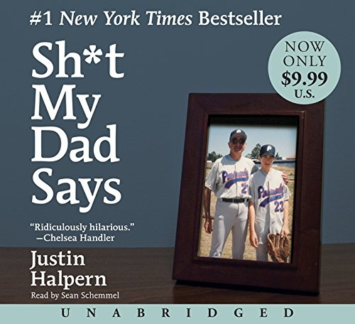 Sh*t My Dad Says: Justin Halpern, Sean Schemmel