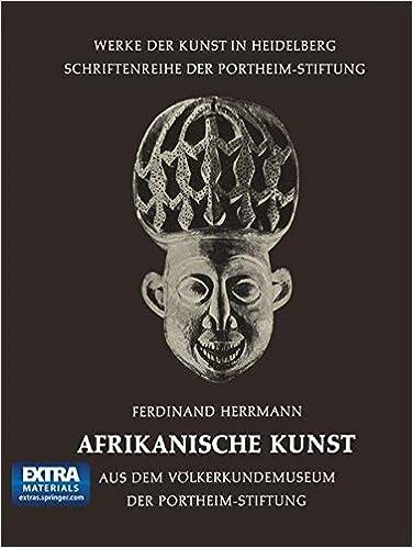 Afrikanische Kunst: Aus dem Völkerkundemuseum der Portheim-Stiftung (Werke der Kunst in Heidelberg) (German Edition)