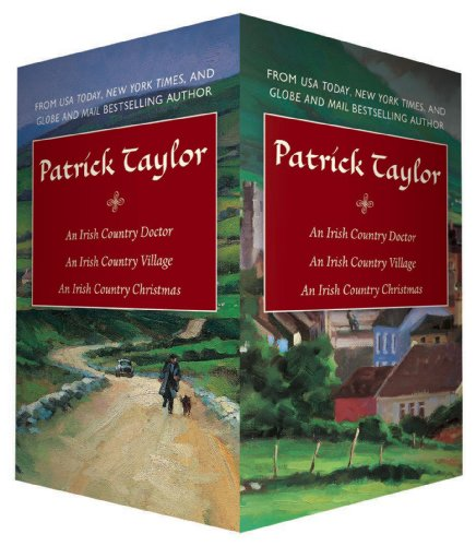 Patrick Taylor Irish Country Boxed Set: An Irish Country Doctor, An Irish Country Village, An Irish Country Christmas (Irish Country Books) - Irish Literature Series