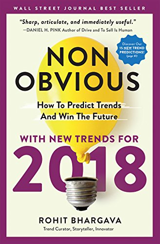 Non-Obvious 2018 Edition: How To Predict Trends and Win The Future cover