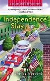Independence Slay, Shelley Freydont, 0425252566