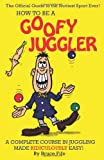 How to Be a Goofy Juggler, Bruce Fife, 0941599043