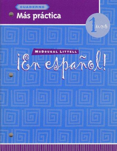 ¡En español!: Más práctica (cuaderno) Level 1 (Spanish Edition)