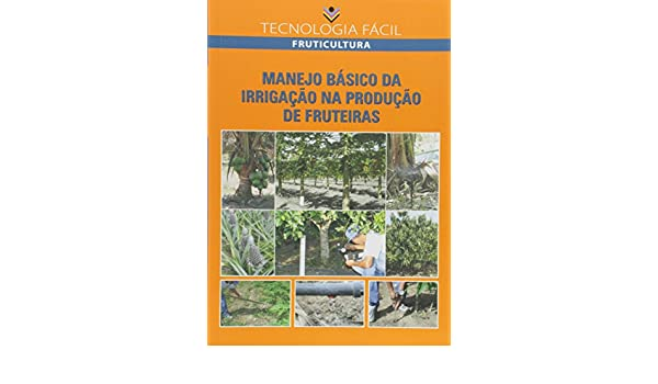Manejo Básico da Irrigação na Produção de Fruteiras: Aureo Silva de Oliveira: 9788587890573: Amazon.com: Books