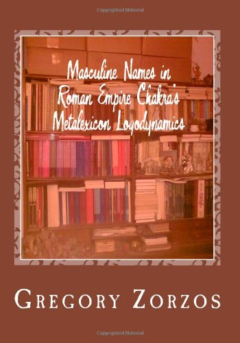 Read Online Masculine Names in Roman Empire Chakra's Metalexicon Logodynamics pdf