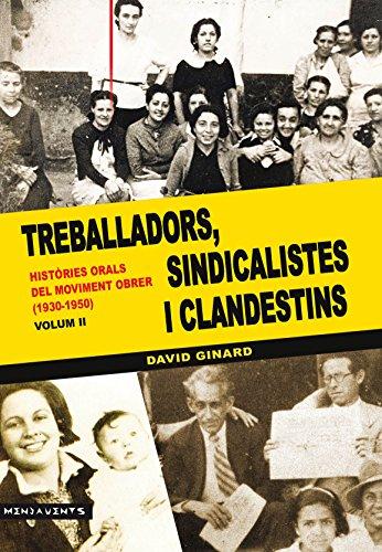 Descargar Libro Treballadors, Sindicalistes I Clandestins. Històries Orals Del Moviment Obrer . Volum Ii David Ginard I Féron