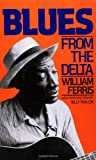 Blues from the Delta, William Ferris, 0306803275