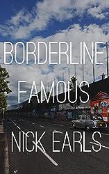 Borderline Famous: A novel