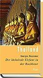 Lesereise Thailand. Der lächelnde Elefant in der Rushhour (Picus Lesereisen)