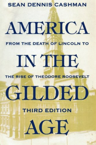 America in the Gilded Age: Third Edition Gilded Age Collection