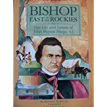Bishop East of the Rockies: The Life and Letters of John Baptist Miege, S.J. (Campion Book)