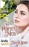 St. Helena Vineyard Series:   A Perfect Mess (Kindle Worlds Novella)