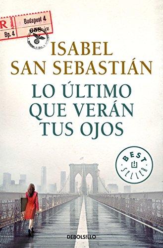 Lo ultimo que veran tus ojos / The Last Thing You Will See (Spanish Edition) [Isabel San Sebastian] (Tapa Blanda)