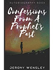 Confessions From A Prophets Past: Autobiography Book