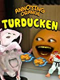 Annoying Orange - Turducken