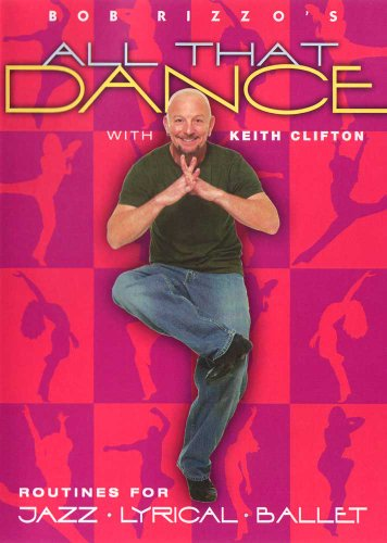 UPC 684936005645, Bob Rizzo's All That Dance: Jazz, Lyrical & Ballet with Keith Clifton