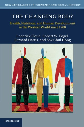 The Changing Body: Health, Nutrition, and Human Development in the Western World since 1700 (New Approaches to Economic and Social History)