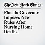 Florida Governor Imposes New Rules After Nursing Home Deaths   Sheri Fink,Matt Stevens