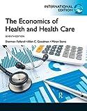 The Economics of Health and Health Care: Pearson Edition