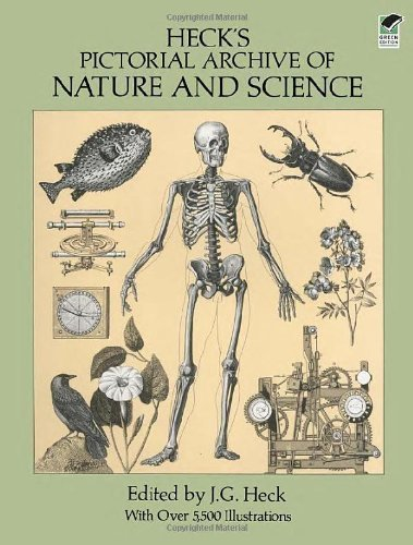 Heck's Pictorial Archive Of Nature And Science: With Over 5,500 Illustrations By J. G. Heck (Nov 4 1994)