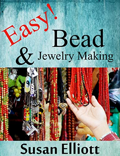 - Easy Bead & Wire Jewelry Making