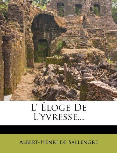 L' Éloge De L'yvresse... (French Edition)