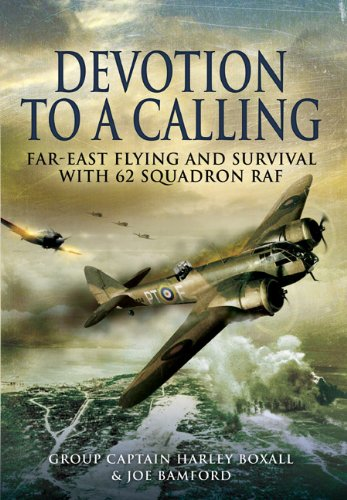 Devotion to a Calling: Far-East Flying and Survival with 62 Squadron RAF pdf epub