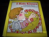 I Hate Kisses, Robie H. Harris, 0394943244