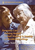Dementia Care Training Manual for Staff Working