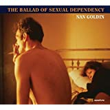 Nan Goldin: The Ballad of Sexual Dependency (March 31, 2014) Paperback
