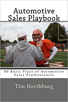 Automotive Sales Playbook: 40 Basic Plays of Automotive Sales Professionals