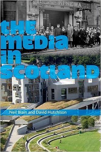 The Media in Scotland (Film, Media, and Cultural Studies)
