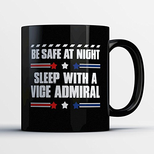 Vice Admiral Coffee Mug – Be Safe At Night Sleep With A Vice Admiral - Funny 11 oz Black Ceramic Tea Cup - Humorous and Cute Vice Admiral Gifts with Vice Admiral Sayings - Admiral Nelson Halloween Costume