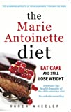 img - for The Marie Antoinette Diet: How to Eat Cake and Still Lose Weight book / textbook / text book