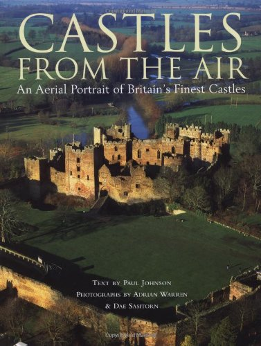 Download Castles from the Air: An Aerial View of Britain's Finest Castles pdf epub