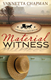 Material Witness (A Shipshewana Amish Mystery Book 3)