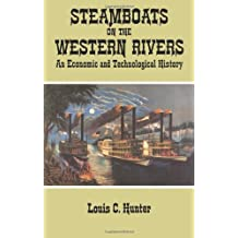 Steamboats on the Western Rivers: An Economic and Technological History (Dover Maritime) by Louis C. Hunter (1994-01-07)
