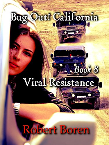 Bug Out! California Book 8: Viral Resistance by [Boren, Robert]
