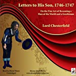 Letters to His Son, 1746-1747: On the Fine Art of Becoming a Man of the World and a Gentleman |  Lord Chesterfield