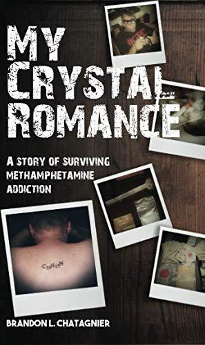 My Crystal Romance: A story of surviving methamphetamine addiction