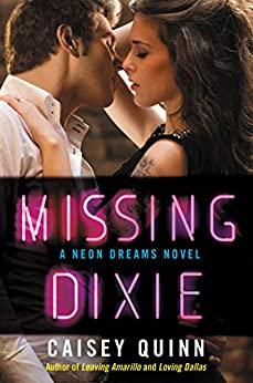 Missing Dixie: A Neon Dreams Novel by [Quinn, Caisey]