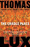 The Cradle Place, Thomas Lux, 0618619445