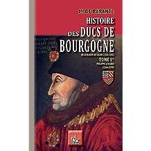 Histoire des Ducs de Bourgogne de la Maison de Valois (1364-1482): Tome Ier : Philippe le Hardi (1364-1399) (Arremouludas t. 503) (French Edition)