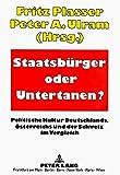 img - for Staatsb rger oder Untertanen?: Politische Kultur Deutschlands,  sterreichs und der Schweiz im Vergleich (German Edition) book / textbook / text book